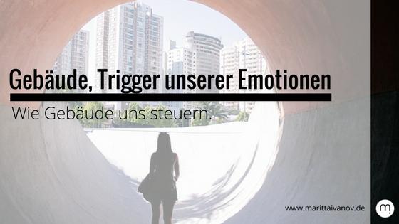 Gebäude – heimliche Trigger unserer Emotionen